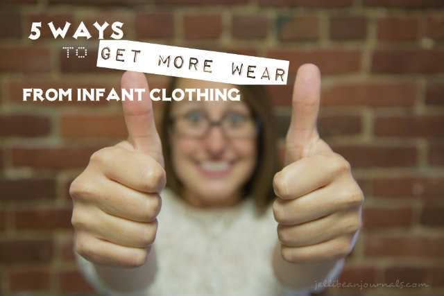 5 Tips to Get More Wear from Baby Clothes #parenting #baby from JellibeanJournals.com