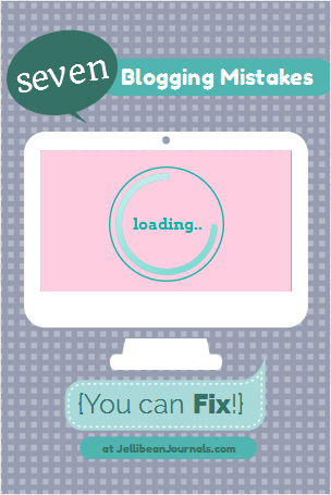 7 Most Common Blogging Mistakes {You can FIX!} #blogging #blogtips #blog   Jellibean Journals