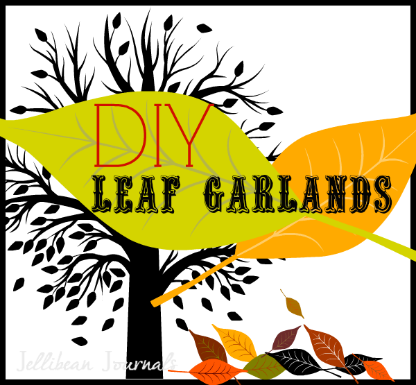 DIY Leaf Garlands | Jellibeanjournals.com
