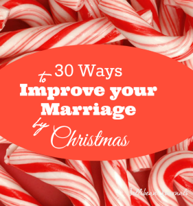 30 Ways to Have a Better Marriage by Christmas #marriagetips | JellibeanJournals.com