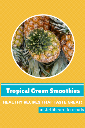 Tropical Green Smoothie Recipes Kick-start your day with a healthy & delicious smoothie! | Jellibean Journals