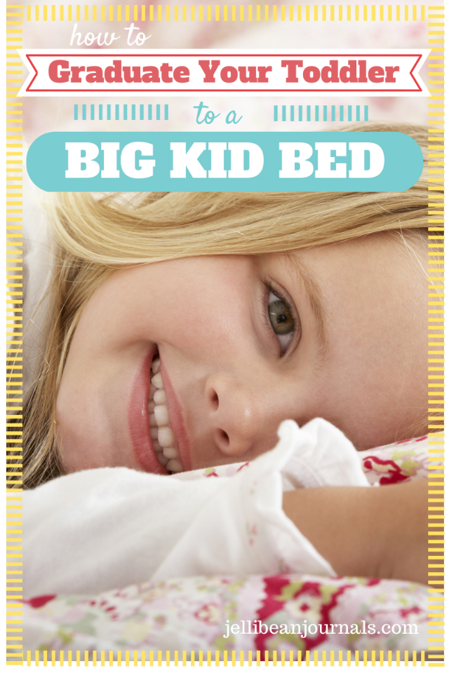 How to Transition Your Toddler to a Big Kid Bed #parenting #toddler | Jellibeanjournals.com