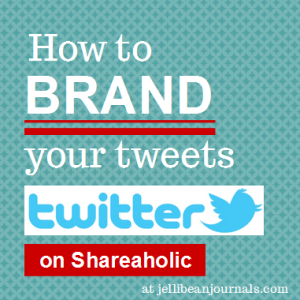 Learn to Brand Tweets to drive traffic to your Twitter account. #blogtips #twittertips #blogging | JellibeanJournals.com