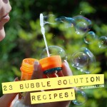 23 Bubble Solutions and Tips for Creating GIANT Bubbles! at Jellibeanjournals.com