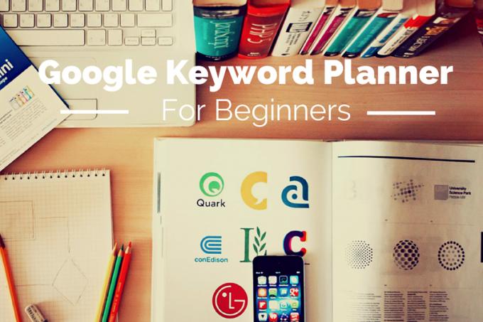 Google Keyword Planner Basics | Jellibeanjournals.com