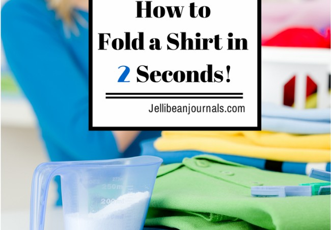 Learn how to fold a shirt in 2 seconds using this simple technique! | Jellibeanjournals.com