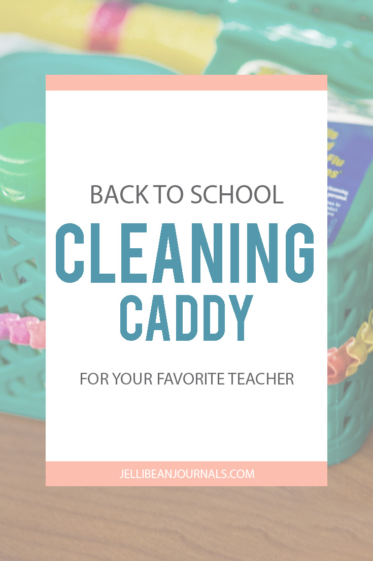 Simple Teacher Gift Idea- Cleaning Caddy from Jellibeanjournals.com