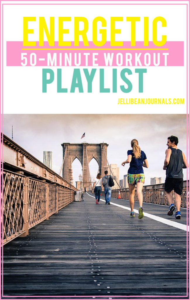 50 minute energetic workout playlist | Jellibeanjournals.com