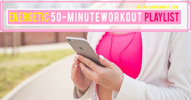 Peppy 50-min. workout playlist | Jellibeanjournals.com