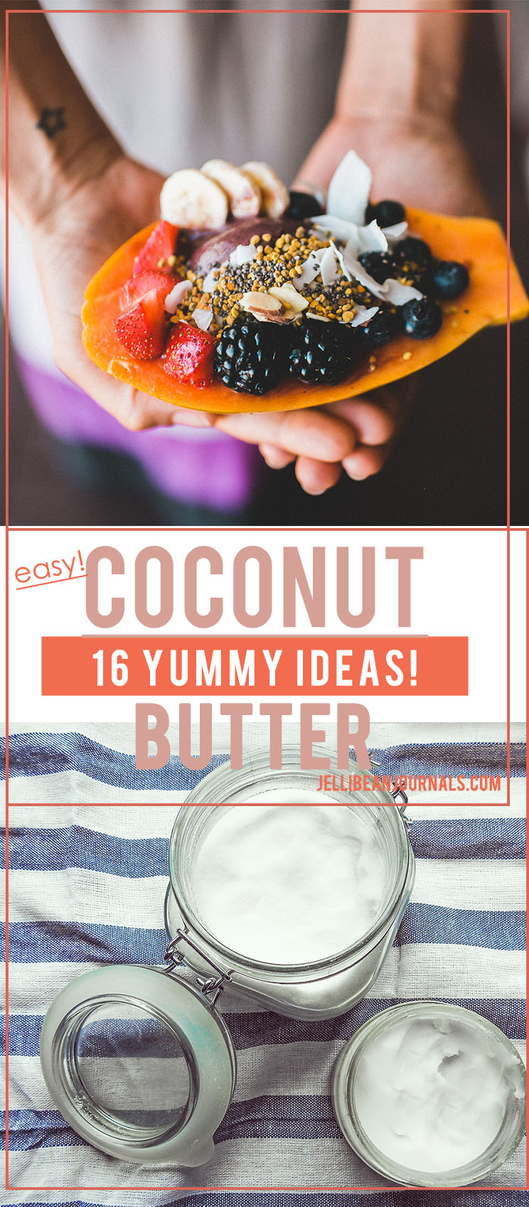 Tasty everyday ways to eat coconut butter | Jellibeanjournals.com